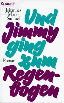 Und Jimmy ging zum Regenbogen. - Johannes M. Simmel