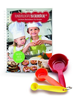 Kinderleichte Becherküche - Leckere Backideen für Kinder: Backset inkl. 3-teiliges Messbecher-Set - Birgit Wenz [Spiralbindung]