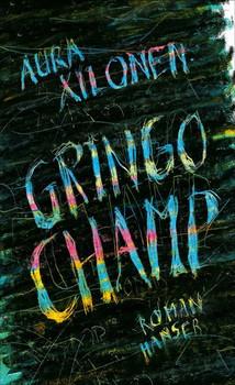 Gringo-Champ. Roman - Aura Xilonen  [Gebundene Ausgabe]