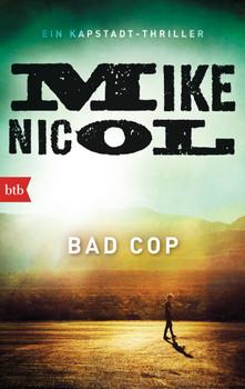 Bad Cop: Ein Kapstadt-Thriller - Nicol, Mike