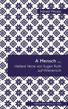 A Mensch .... Heitere Verse von Eugen Roth auf Wienerisch - Harald Pesata  [Gebundene Ausgabe]