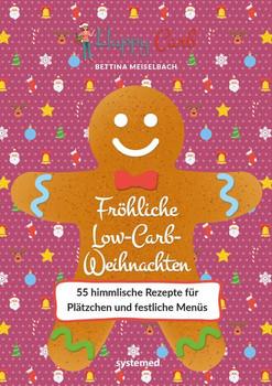 Happy Carb: Fröhliche Low-Carb-Weihnachten. 55 himmlische Rezepte für ein gesundes Fest - Bettina Meiselbach  [Gebundene Ausgabe]