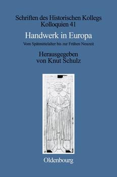Handwerk in Europa. Vom Spätmittelalter bis zur Frühen Neuzeit  [Gebundene Ausgabe]