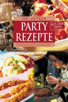 Partyrezepte aus dem Ofen: Jägerbällchen, Kartoffel-Schichttorte, Lasagne All Arrabiata, Scheibenauflauf. - Dr. Oetker