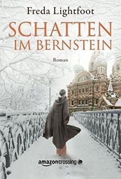 Schatten im Bernstein - Freda Lightfoot  [Taschenbuch]