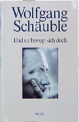 Und sie bewegt sich doch - Wolfgang Schäuble