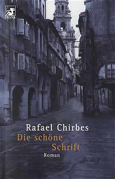 Die schöne Schrift - Rafael Chirbes