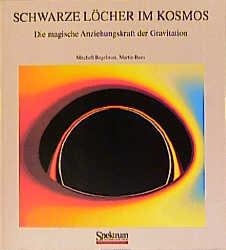 Schwarze Löcher im Kosmos - Mitchell Begelman