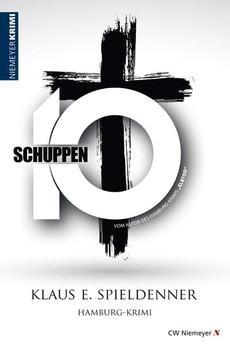 Schuppen 10. Hamburg-Krimi - Klaus E. Spieldenner  [Taschenbuch]