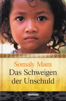 Das Schweigen der Unschuld - Mam Somaly [Gebundene Ausgabe, Weltbild]