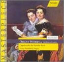 J.S.[Masterpiece] Bach - Organ Works of the Bach Family