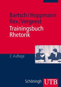 Trainingsbuch Rhetorik - Tim-Christian Bartsch