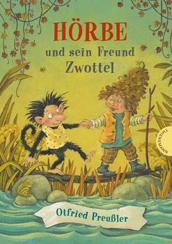 Hörbe und sein Freund Zwottel - Otfried Preußler  [Gebundene Ausgabe]