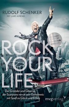 Rock your Life. Der Gründer und Gitarrist der Scorpions verrät sein Geheimnis: Mit Spaß zu Glück und Erfolg - Lars Amend  [Taschenbuch]