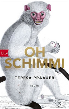 Oh Schimmi. Roman - Teresa Präauer  [Taschenbuch]