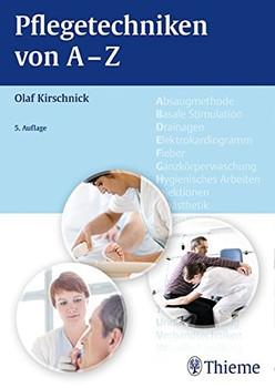 Pflegetechniken von A - Z - Olaf Kirschnick [Broschiert, 5. Auflage 2016]