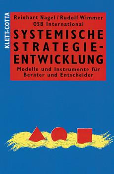Systemische Strategieentwicklung. Modelle und Instrumente für Berater und Entscheider - Reinhart Nagel