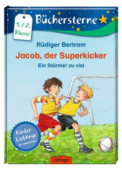 Jacob, der Superkicker. Ein Stürmer zu viel. Mit 16 Seiten Leserätseln und -spielen Band 5 - Rüdiger Bertram  [Gebundene Ausgabe]