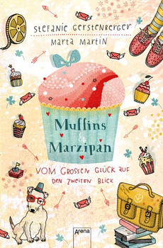 Muffins und Marzipan. Vom großen Glück auf den zweiten Blick - Stefanie Gerstenberger  [Taschenbuch]