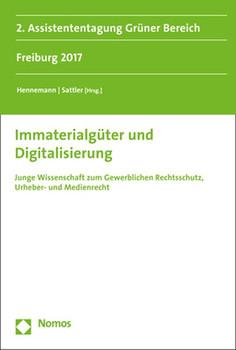 Immaterialgüterrecht und Digitalisierung. Junge Wissenschaft zum Gewerblichen Rechtsschutz, Urheber- und Medienrecht [Taschenbuch]
