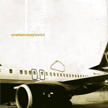 Onwhenready - Fueled