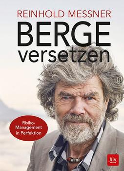Berge versetzen. Das Credo eines Grenzgängers - Reinhold Messner  [Taschenbuch]