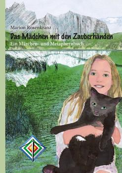 Das Mädchen mit den Zauberhänden. Ein Märchen- und Metaphernbuch - Marion Rosenkranz  [Gebundene Ausgabe]