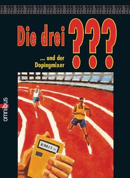 Die 3 Fragezeichen: Die drei ??? und der Dopingmixer