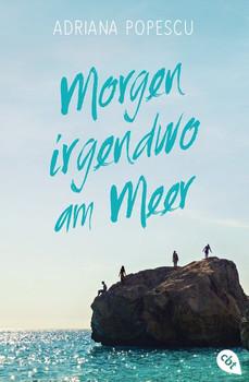 Morgen irgendwo am Meer - Adriana Popescu  [Taschenbuch]