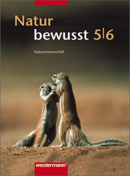 Natur bewusst 5/6 Naturwissenschaften NRW