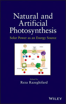 Natural and Artificial Photosynthesis. Solar Power as an Energy Source - Reza Razeghifard