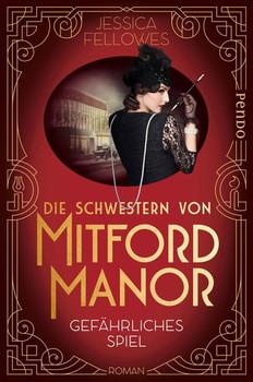 Die Schwestern von Mitford Manor – Gefährliches Spiel. Roman - Jessica Fellowes  [Taschenbuch]