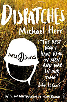 Dispatches (Picador Classics) - Herr, Michael