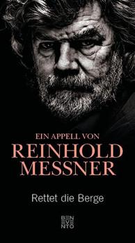Rettet die Berge. Ein Appell von Reinhold Messner - Reinhold Messner  [Gebundene Ausgabe]