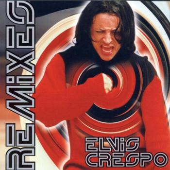 Elvis Crespo - The Remixes