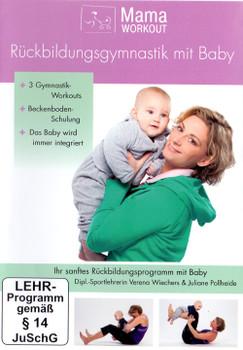 MamaWorkout: Rückbildungsgymnastik mit Baby - Das gesundheitsorientierte Programm von Expertin Verena Wiechers