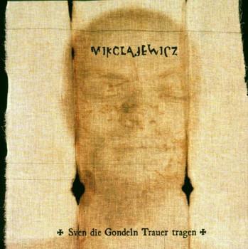 Mikolajewicz - Sven die Gondeln Trauer Tragen