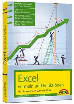 Excel Formeln und Funktionen für die Versionen 2007 - 2016 - Alois Eckl [Taschenbuch]