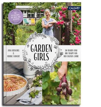 Garden Girls. 20 Frauen und ihr Traum von der eigenen Laube - Jana Henschel  [Gebundene Ausgabe]