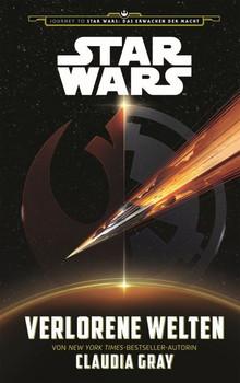 Star Wars: Das Erwachen der Macht - Verlorene Welten - Claudia Gray [Taschenbuch]