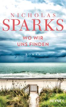 Wo wir uns finden. Roman - Nicholas Sparks  [Gebundene Ausgabe]