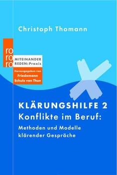 Klärungshilfe 2: Konflikte im Beruf: Methoden und Modelle klärender Gespräche (sachbuch) - Christoph Thomann