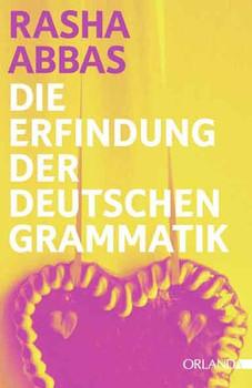 Die Erfindung der deutschen Grammatik - Rasha Abbas  [Taschenbuch]