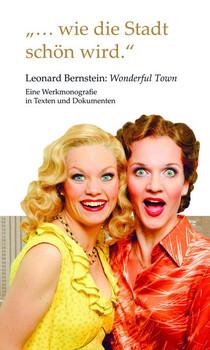 """""""...wie die Stadt schön wird."""" Leonard Bernstein: Wonderful Town. Eine Werkmonographie in Texten und Dokumenten [Taschenbuch]"""