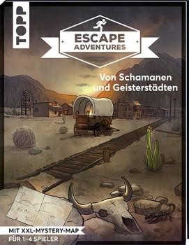 Escape Adventures – Von Schamanen und Geisterstädten. Das ultimative Escape-Room-Erlebnis jetzt auch als Buch! Mit XXL-Mystery-Map für 1-4 Spieler. 60 Minuten Spielzeit - Simon Zimpfer  [Taschenbuch]