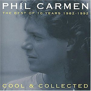 Phil Carmen - Cool & Collected-the Best of