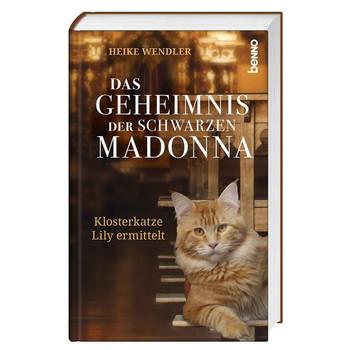 Das Geheimnis der schwarzen Madonna. Klosterkatze Lily ermittelt - Heike Wendler  [Gebundene Ausgabe]