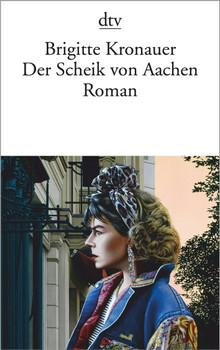 Der Scheik von Aachen. Roman - Brigitte Kronauer  [Taschenbuch]