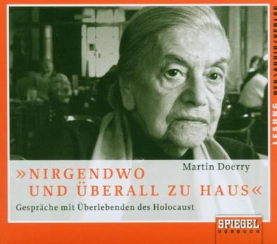 Nirgendwo und überall zu Haus. 2 CDs: Gespräche mit Überlebenden des Holocaust. Eine Annäherung
