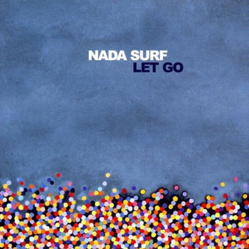 Nada Surf - Let Go (Limited Edition)